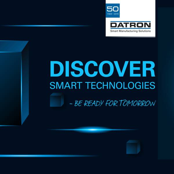 DATRON Tech Day - Smart Technologies – Be Ready for Tomorrow
